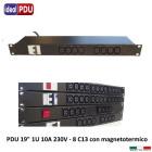 """PDU Multipresa Serie VDE 19"""" 1U - 8 C13 + MTG 10A"""